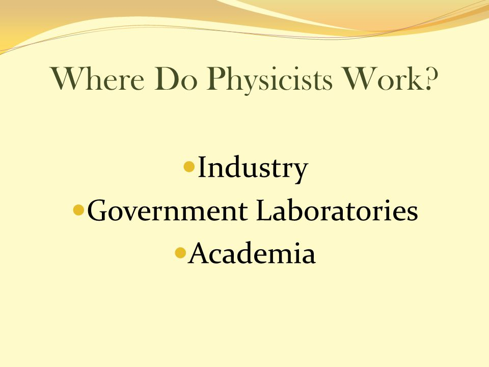 Where Do Physicists Work Industry Government Laboratories Academia
