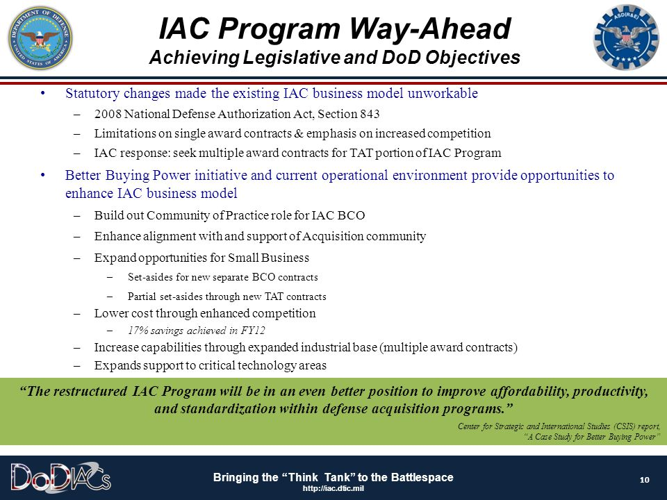 """Bringing the """"Think Tank"""" to the Battlespace http://iac.dtic.mil Statutory changes made the existing IAC business model unworkable –2008 National Defe"""