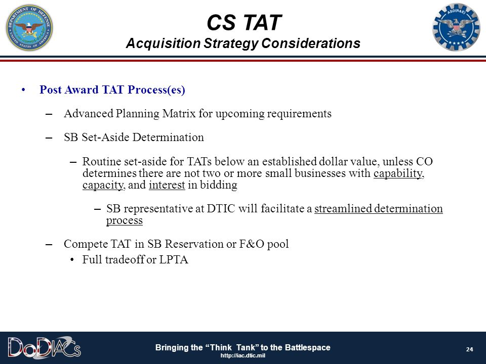 """Bringing the """"Think Tank"""" to the Battlespace http://iac.dtic.mil Post Award TAT Process(es) – Advanced Planning Matrix for upcoming requirements – SB"""
