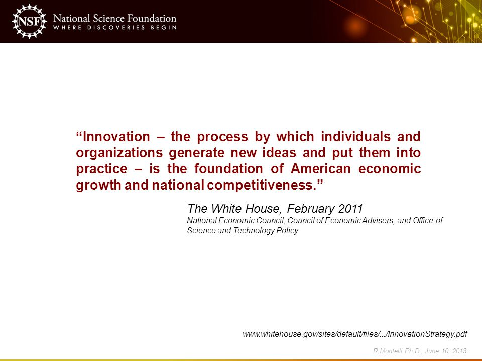"""Innovation – the process by which individuals and organizations generate new ideas and put them into practice – is the foundation of American economi"