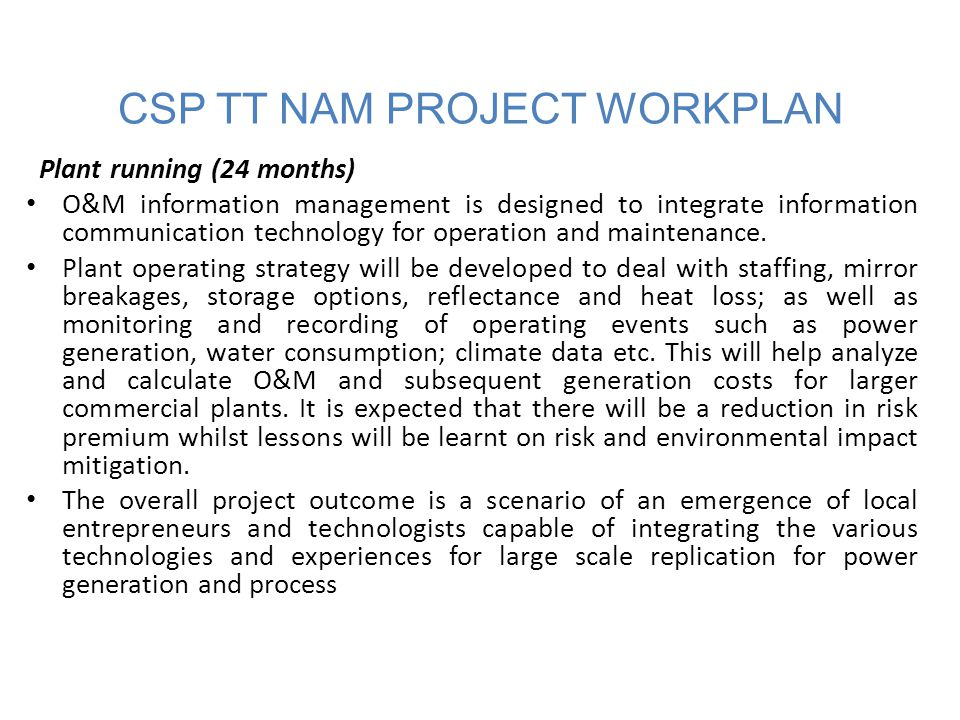 CSP TT NAM PROJECT WORKPLAN Plant running (24 months) O&M information management is designed to integrate information communication technology for operation and maintenance.