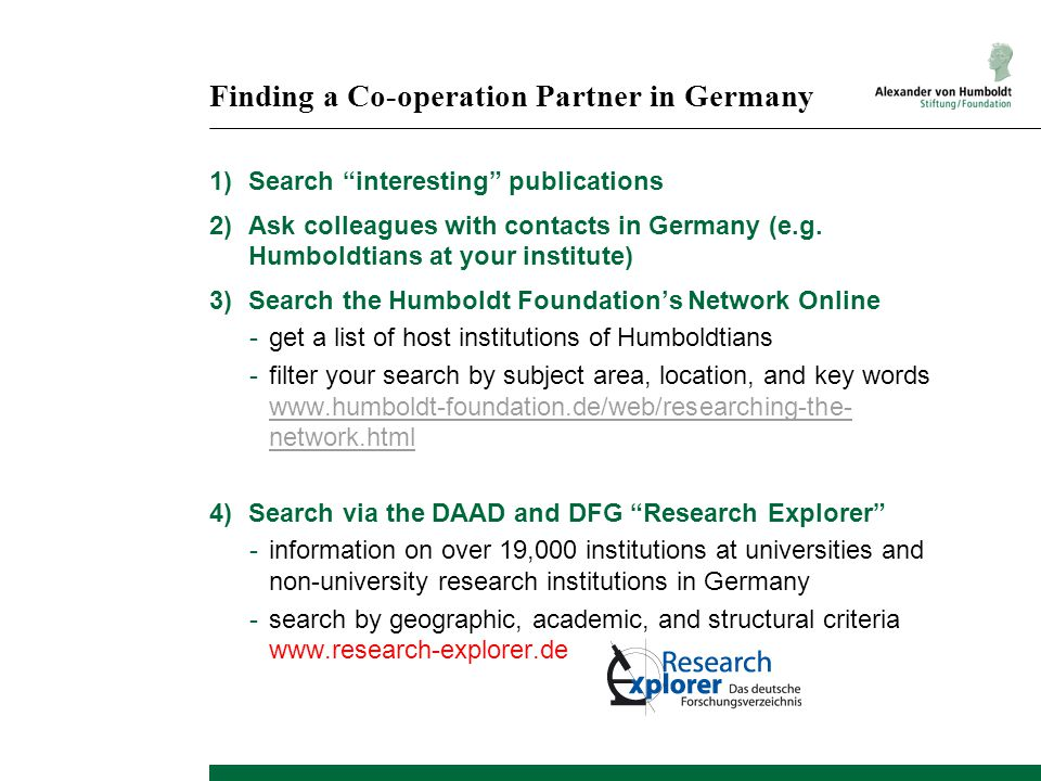 """Finding a Co-operation Partner in Germany 1)Search """"interesting"""" publications 2)Ask colleagues with contacts in Germany (e.g. Humboldtians at your ins"""