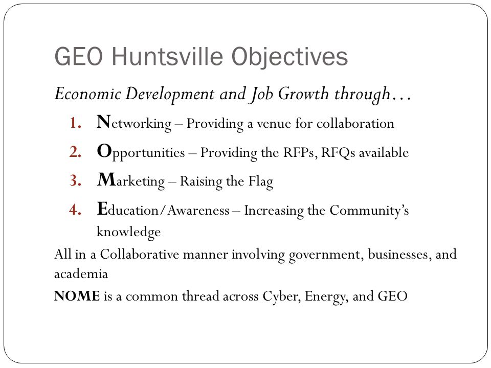 GEO Huntsville Objectives Economic Development and Job Growth through… 1.