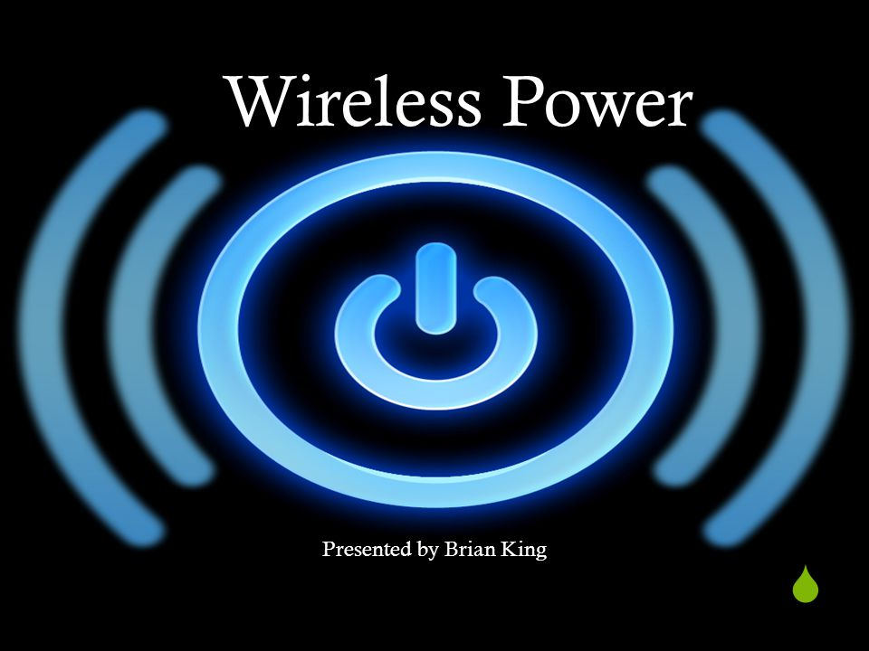 Background  First developed by Nikola Tesla in 1893  Wireless Power Consortium Wireless Power Consortium