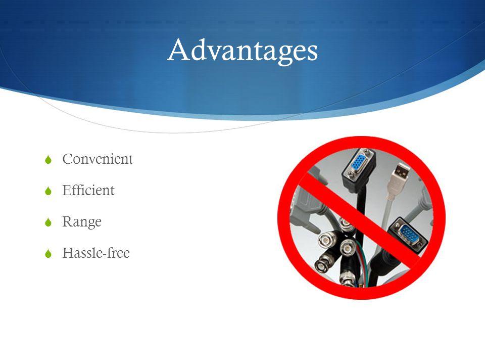 Advantages  Convenient  Efficient  Range  Hassle-free