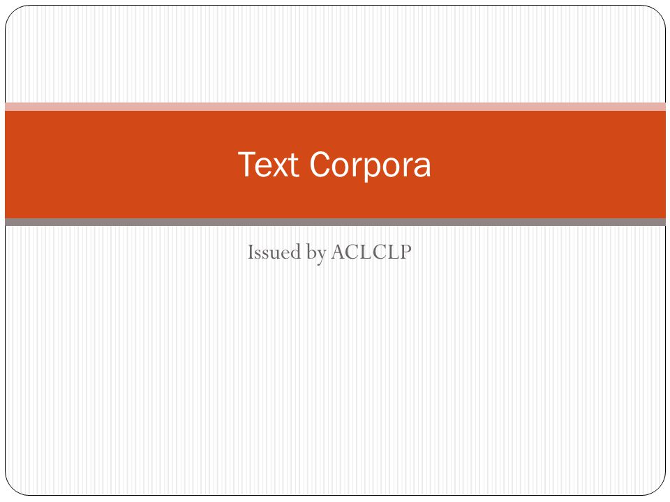 Issued by ACLCLP Text Corpora