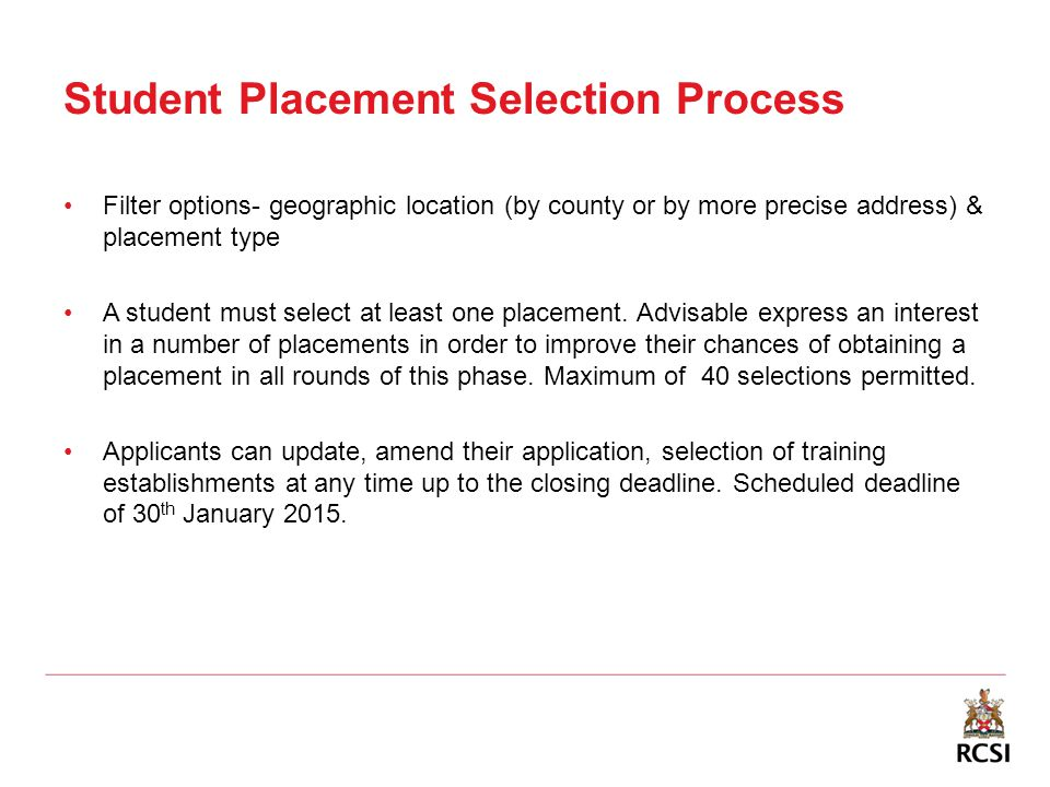 Student Placement Selection Process Filter options- geographic location (by county or by more precise address) & placement type A student must select