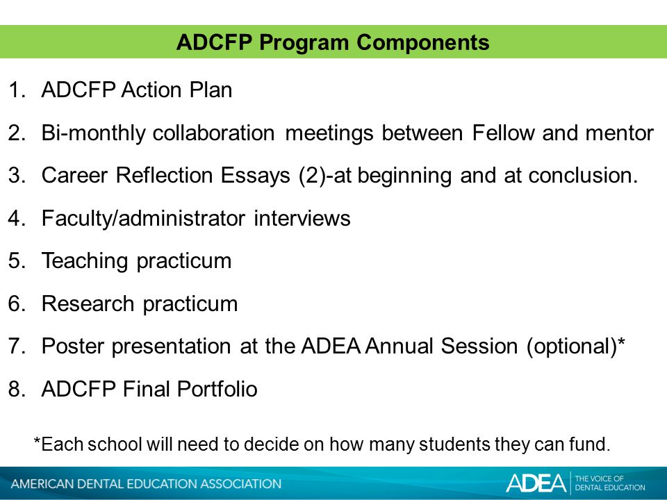ADCFP Program Components 1.ADCFP Action Plan 2.Bi-monthly collaboration meetings between Fellow and mentor 3.Career Reflection Essays (2)-at beginning and at conclusion.