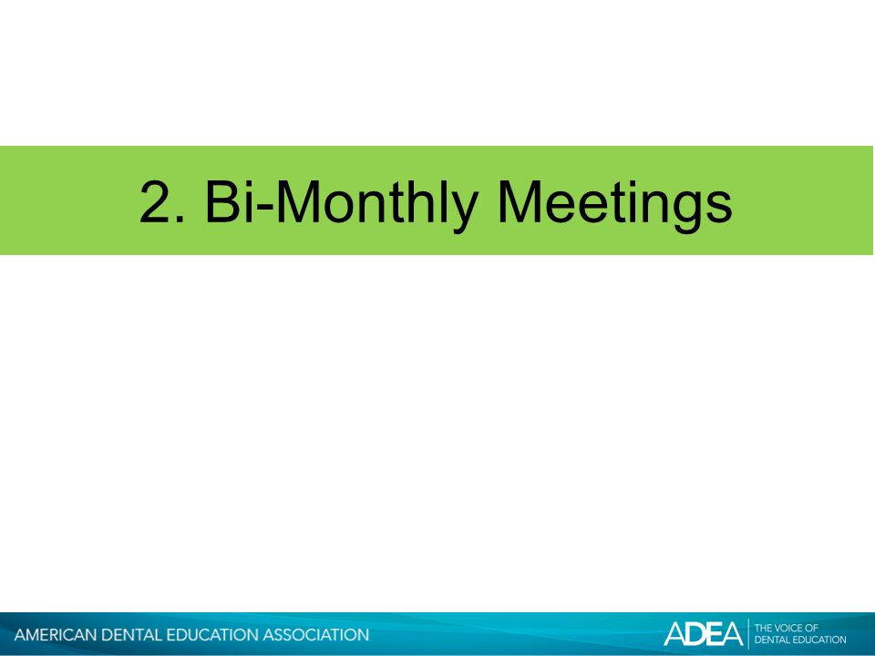 2. Bi-Monthly Meetings