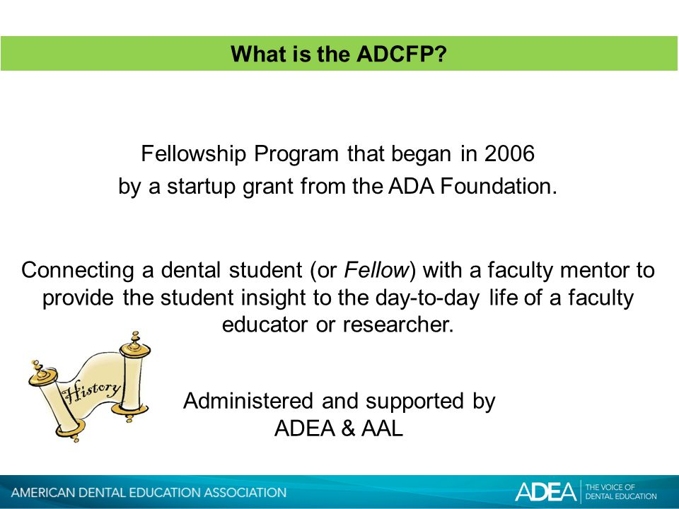Fellowship Program that began in 2006 by a startup grant from the ADA Foundation.