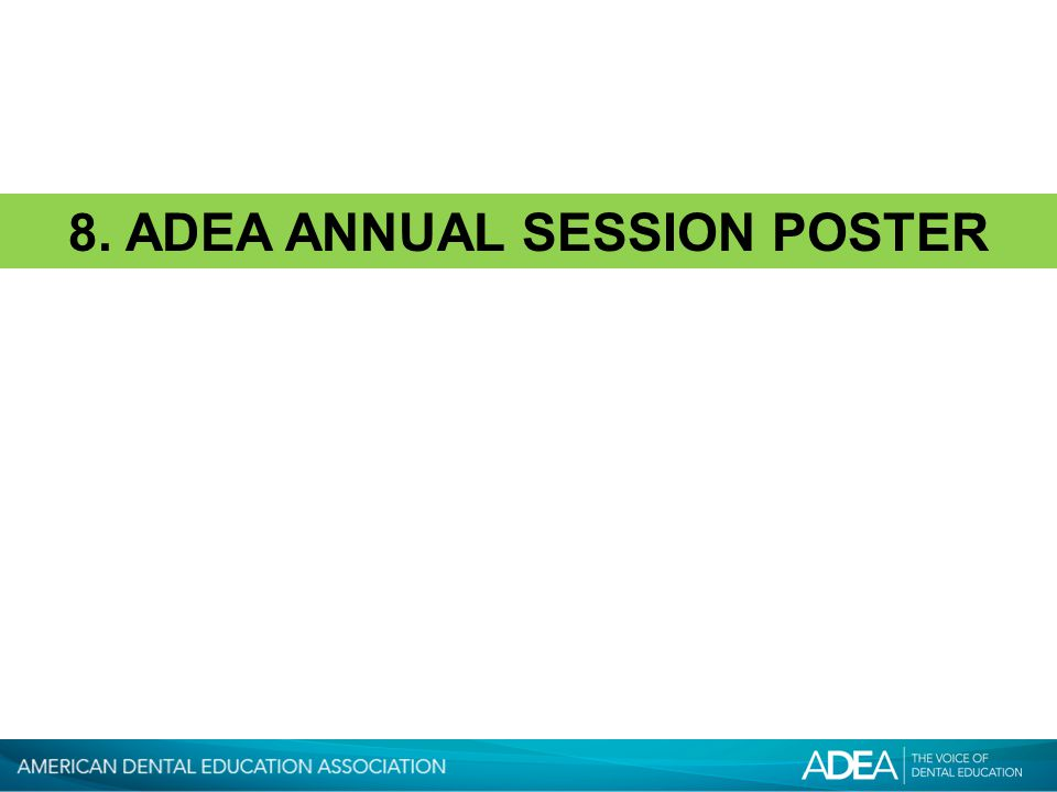 8. ADEA ANNUAL SESSION POSTER