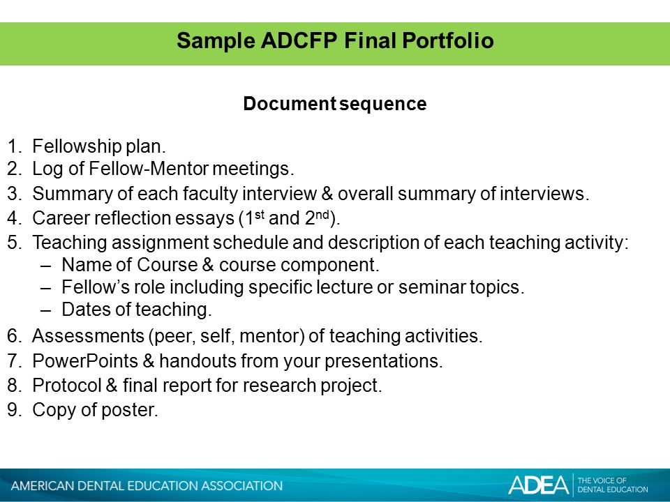 Sample ADCFP Final Portfolio 1.Fellowship plan. 2.Log of Fellow-Mentor meetings.