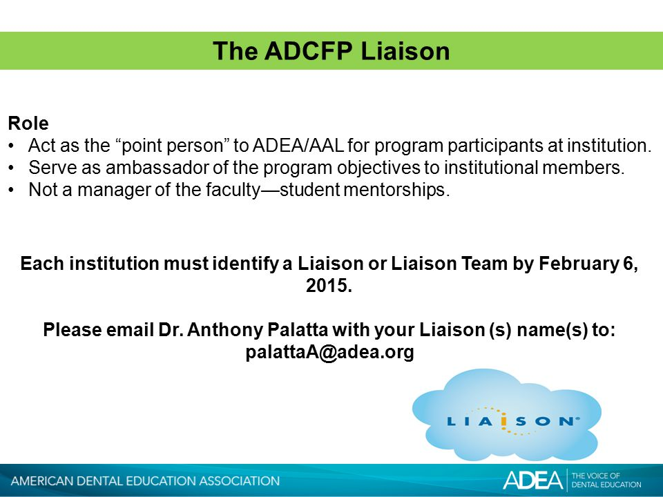 The ADCFP Liaison Each institution must identify a Liaison or Liaison Team by February 6, 2015.