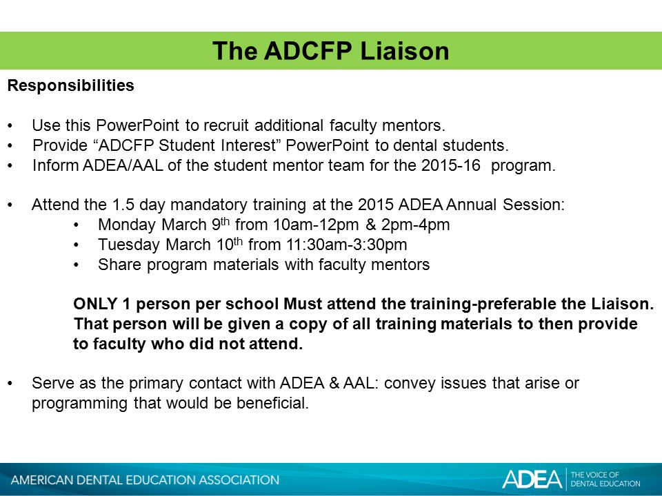 The ADCFP Liaison Responsibilities Use this PowerPoint to recruit additional faculty mentors.