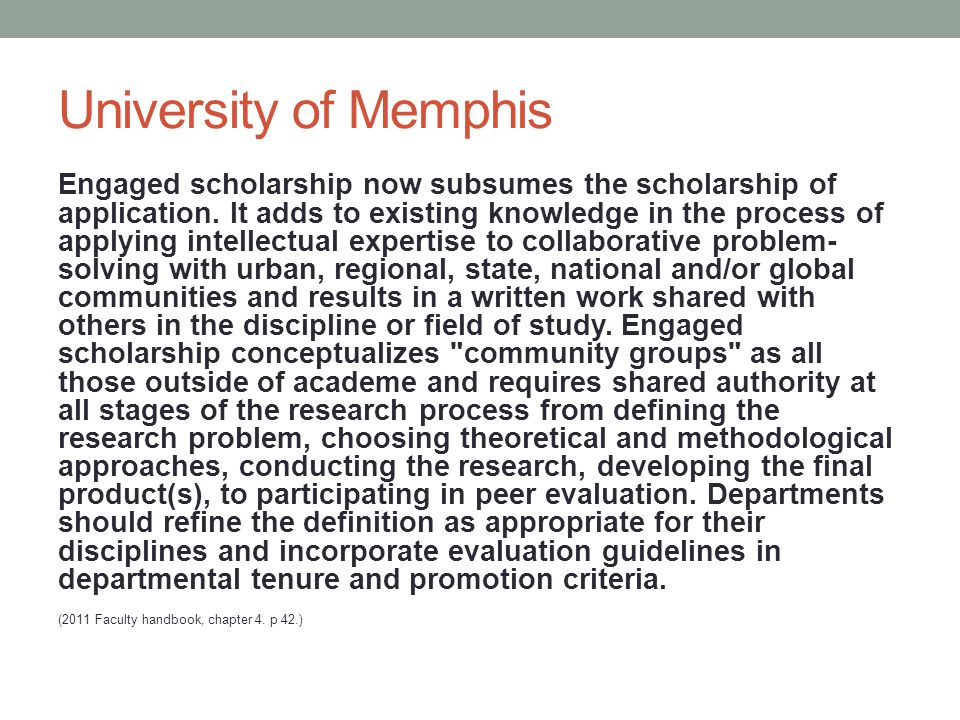 University of Memphis Engaged scholarship now subsumes the scholarship of application.