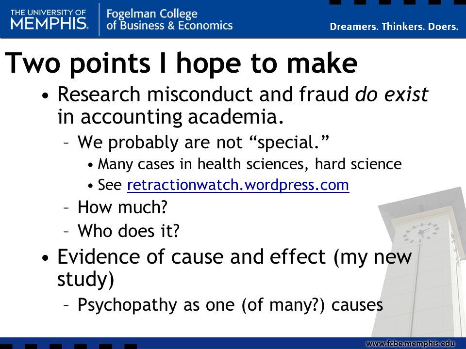 Two points I hope to make Research misconduct and fraud do exist in accounting academia.