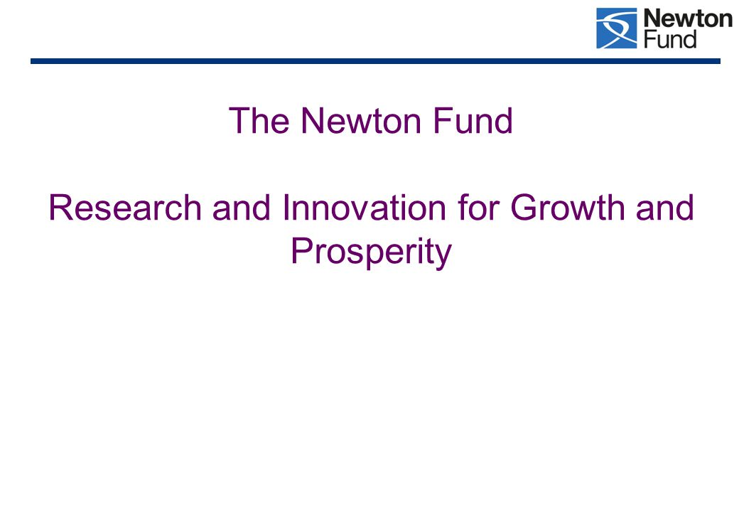 The Vision The UK will use its strength in research and innovation to promote the economic development and social welfare of partner countries.
