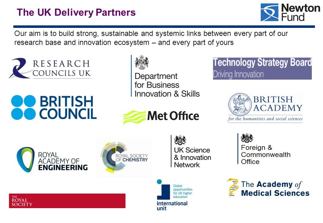 The Partnership We want a genuinely bilateral partnership where both sides – and global knowledge and innovation - gain significant benefit.