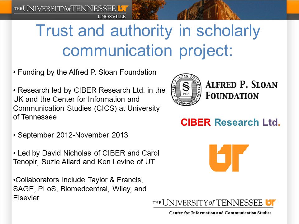Center for Information and Communication Studies Trust and authority in scholarly communication project: Funding by the Alfred P.