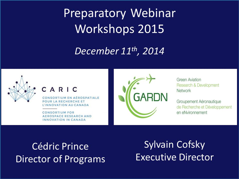  Presentation of CARIC and of the upcoming workshops – Cédric Prince, Director of Programs, CARIC  Presentation of GARDN – Sylvain Cofsky, Executive Director, GARDN Agenda