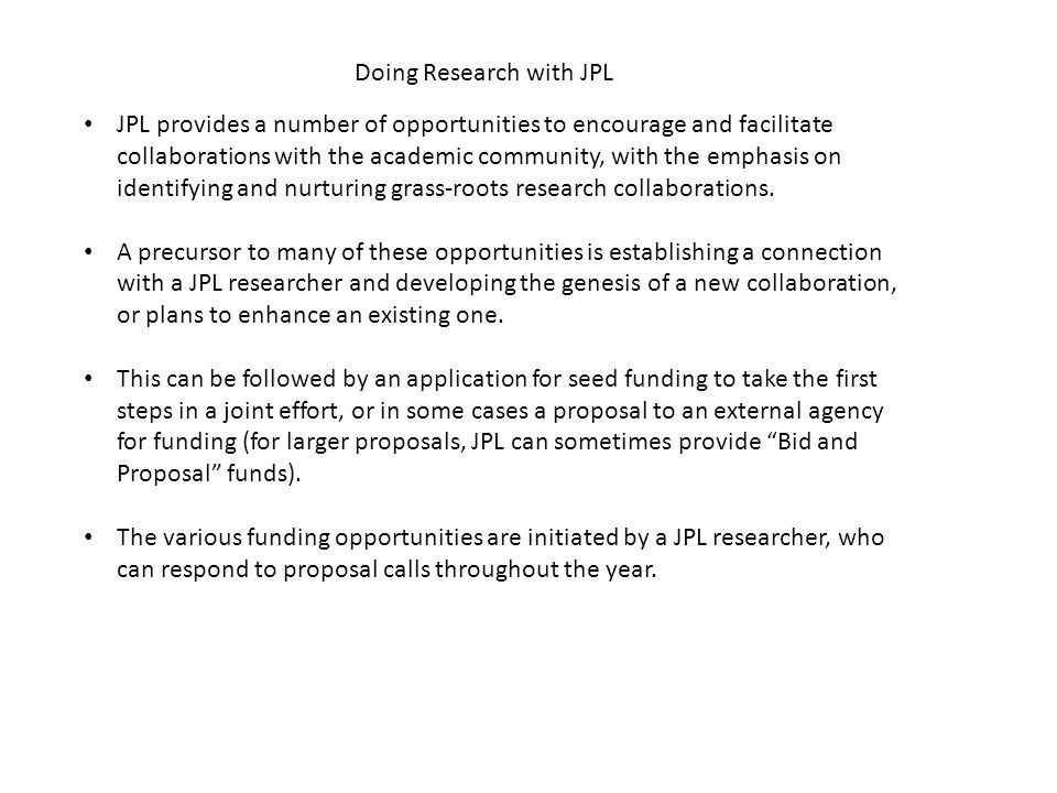JPL provides a number of opportunities to encourage and facilitate collaborations with the academic community, with the emphasis on identifying and nurturing grass-roots research collaborations.