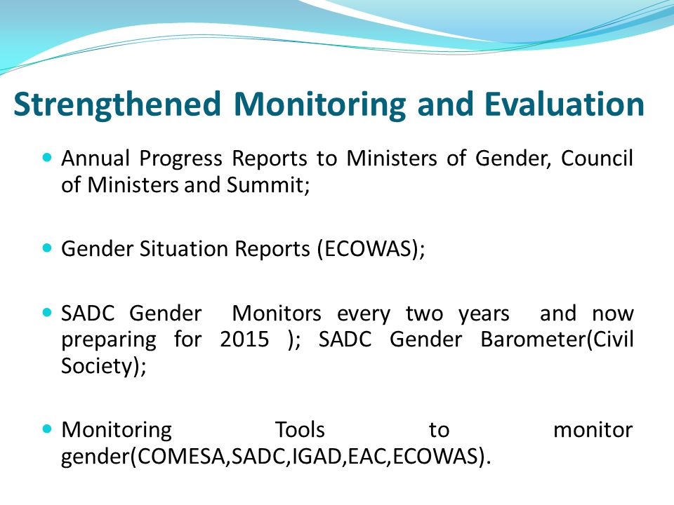 RECOMMENDATIONS GOING FORWARD Strengthened institutional mechanisms to facilitate the implementation of gender-related policies and plans of action - this will include co- ordination mechanisms, accountability mechanisms and performance indicators.