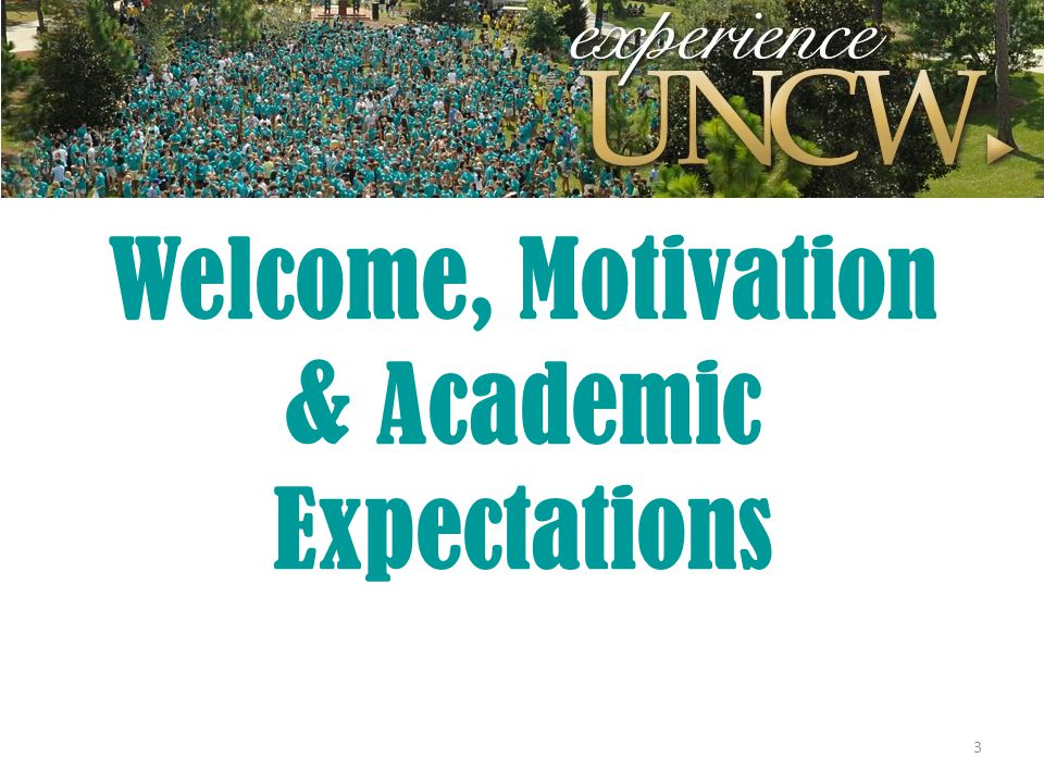 Welcome, Motivation & Academic Expectations 3