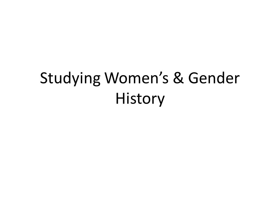 Studying Women's & Gender History