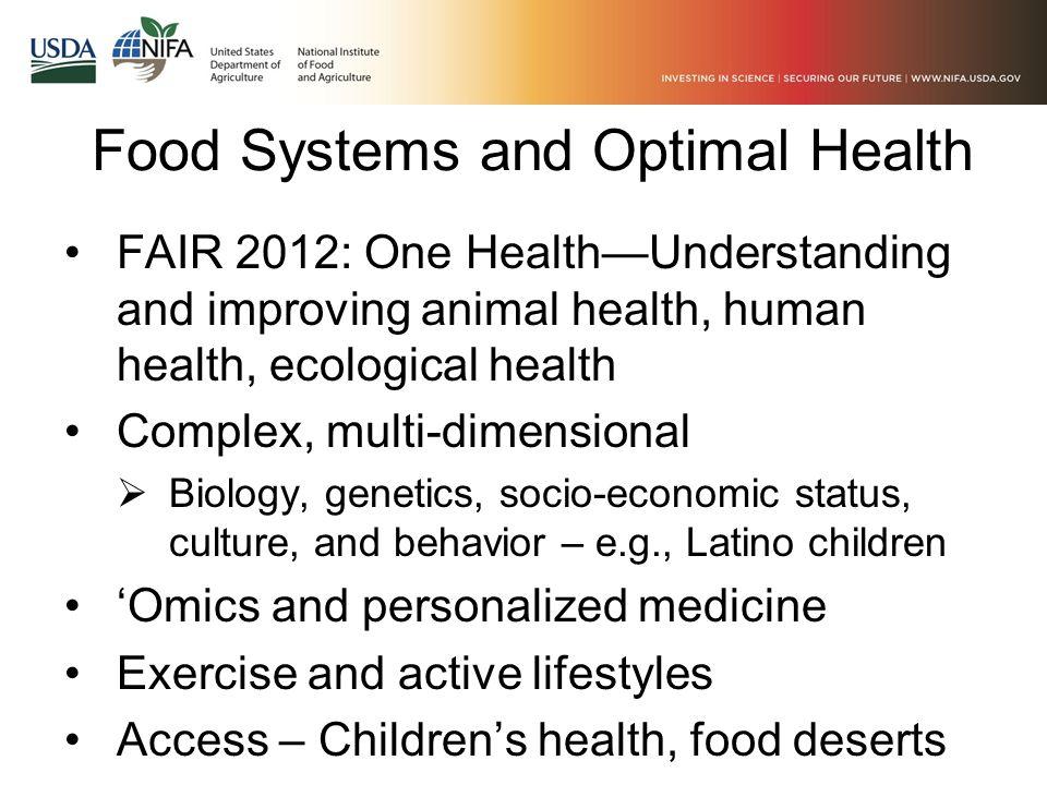 FAIR 2012: One Health—Understanding and improving animal health, human health, ecological health Complex, multi-dimensional  Biology, genetics, socio