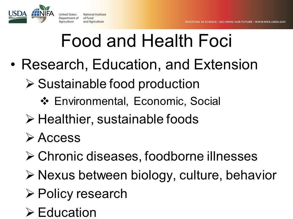 Food and Health Foci Research, Education, and Extension  Sustainable food production  Environmental, Economic, Social  Healthier, sustainable foods