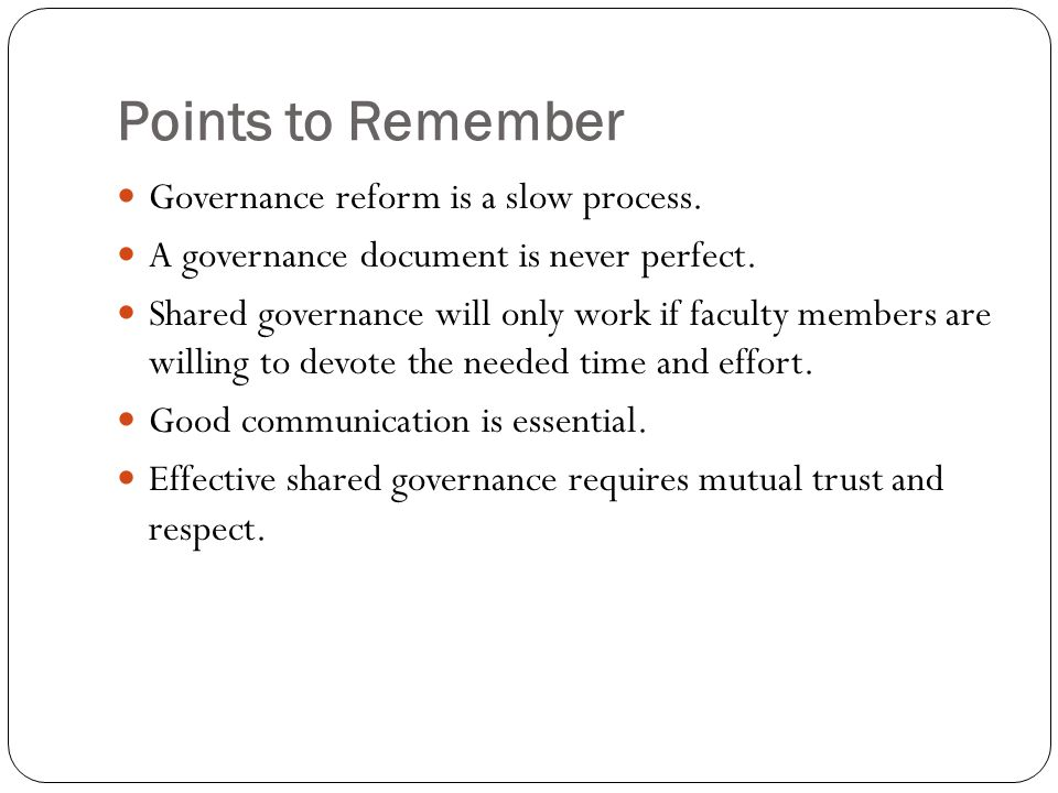 Points to Remember Governance reform is a slow process.