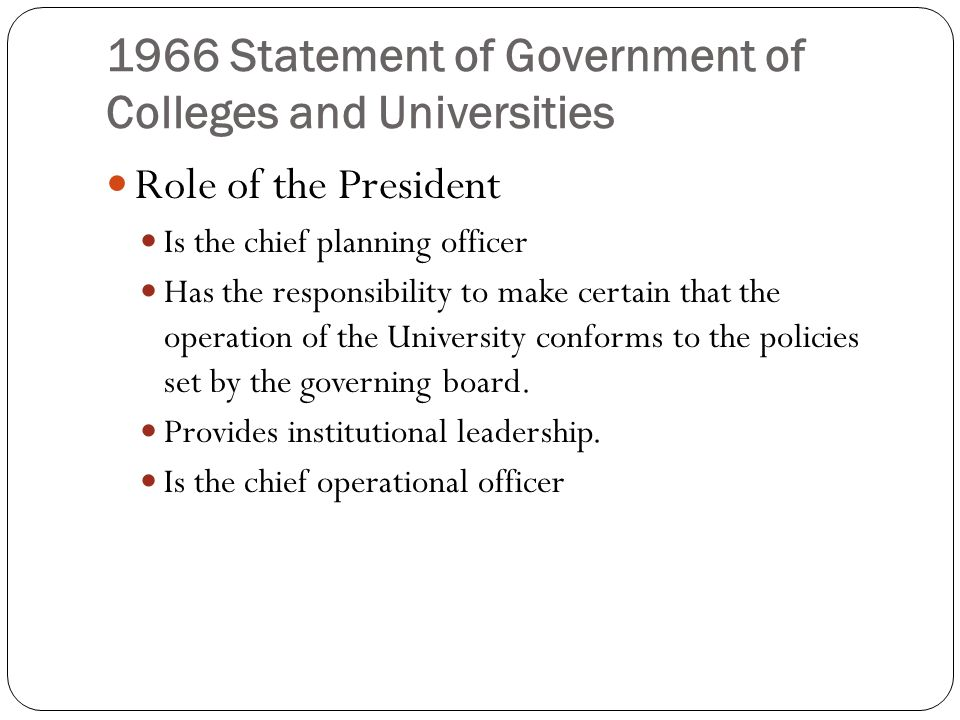 1966 Statement of Government of Colleges and Universities Role of the Faculty: principles The faculty has responsibility (voice, authority) for matters in proportion to degree of expert knowledge.