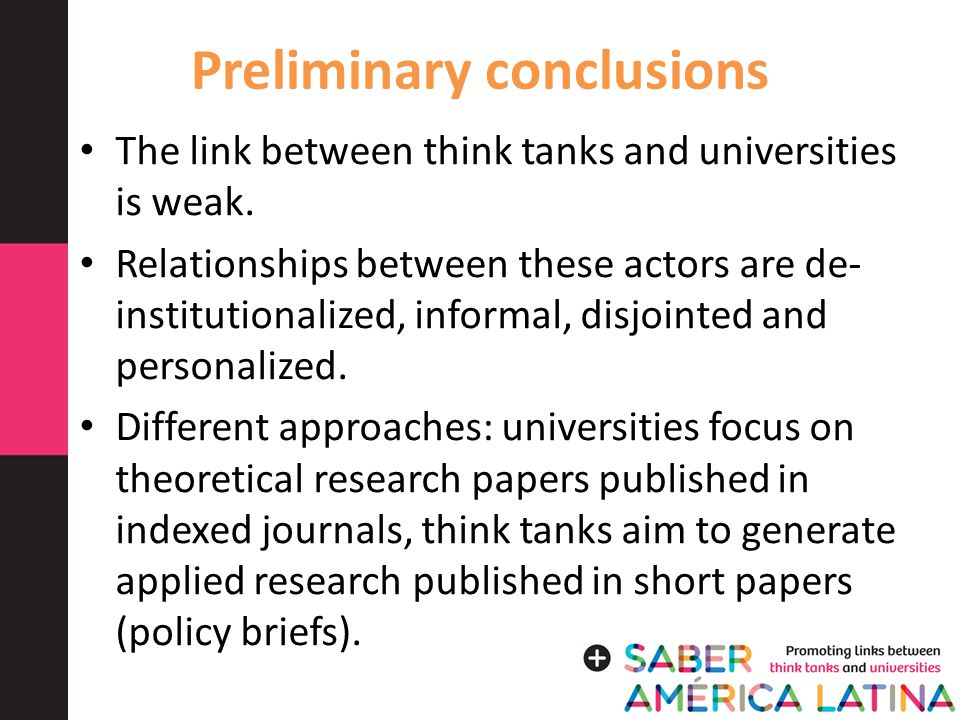 Preliminary conclusions The link between think tanks and universities is weak.