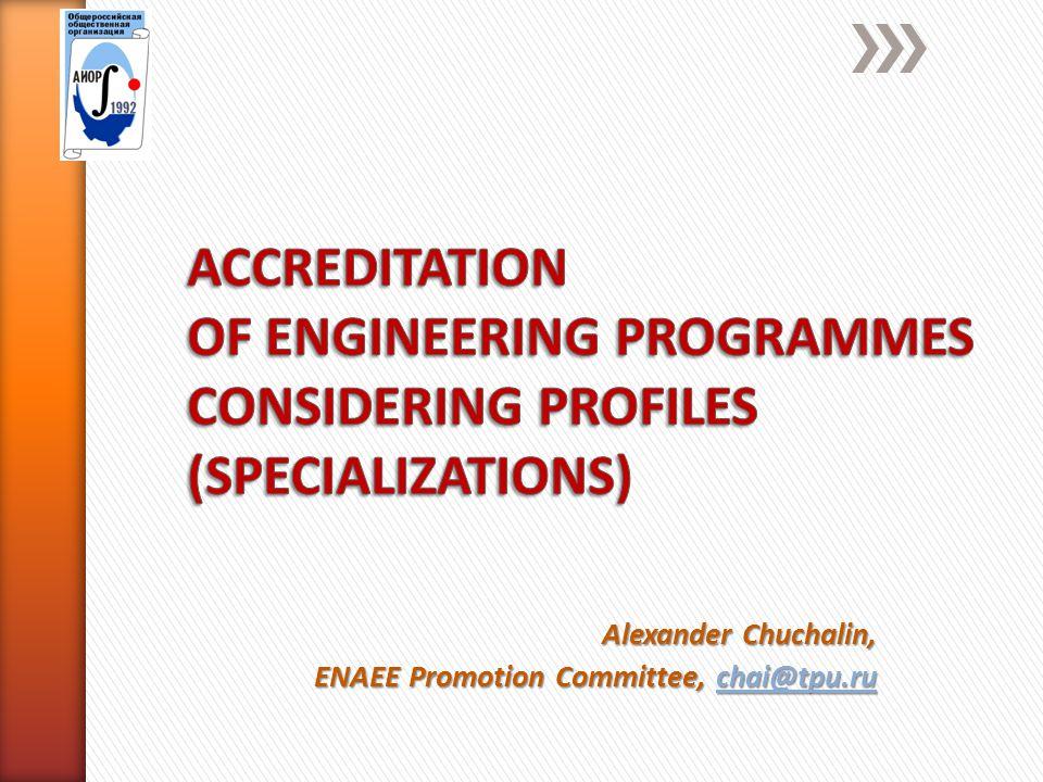 Alexander Chuchalin, ENAEE Promotion Committee, chai@tpu.ru chai@tpu.ru