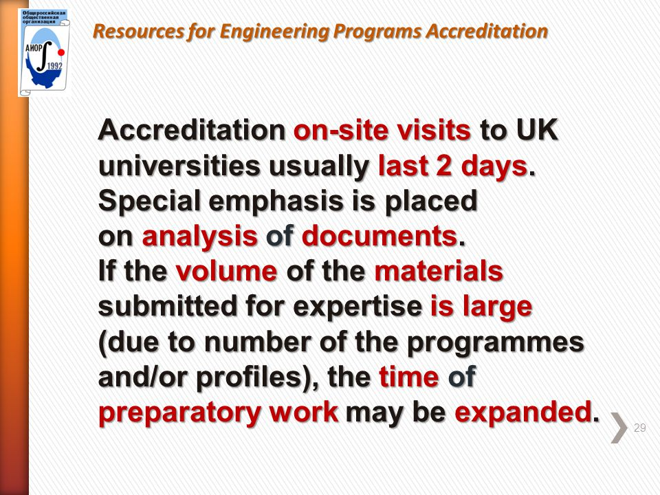 Resources for Engineering Programs Accreditation 29 Accreditation on-site visits to UK universities usually last 2 days.