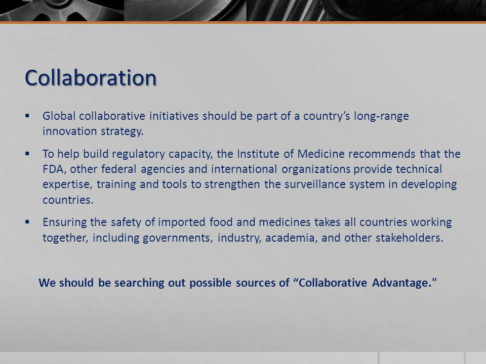  Global collaborative initiatives should be part of a country's long-range innovation strategy.