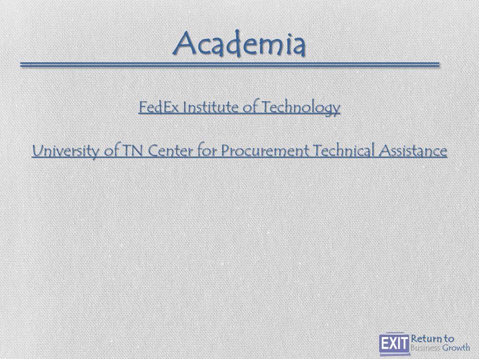 Academia FedEx Institute of Technology FedEx Institute of Technology University of TN Center for Procurement Technical Assistance University of TN Center for Procurement Technical Assistance