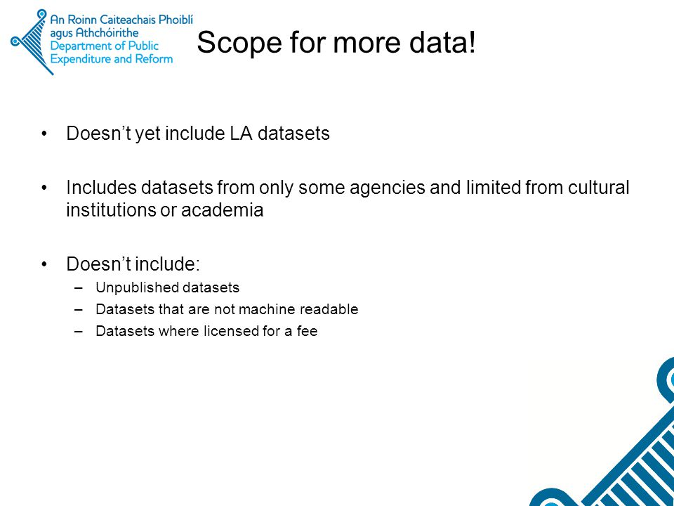 Scope for more data! Doesn't yet include LA datasets Includes datasets from only some agencies and limited from cultural institutions or academia Does
