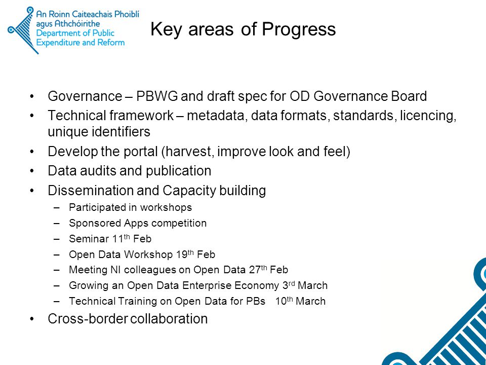 Key areas of Progress Governance – PBWG and draft spec for OD Governance Board Technical framework – metadata, data formats, standards, licencing, uni