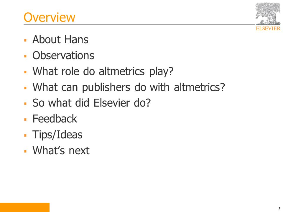 Overview  About Hans  Observations  What role do altmetrics play.