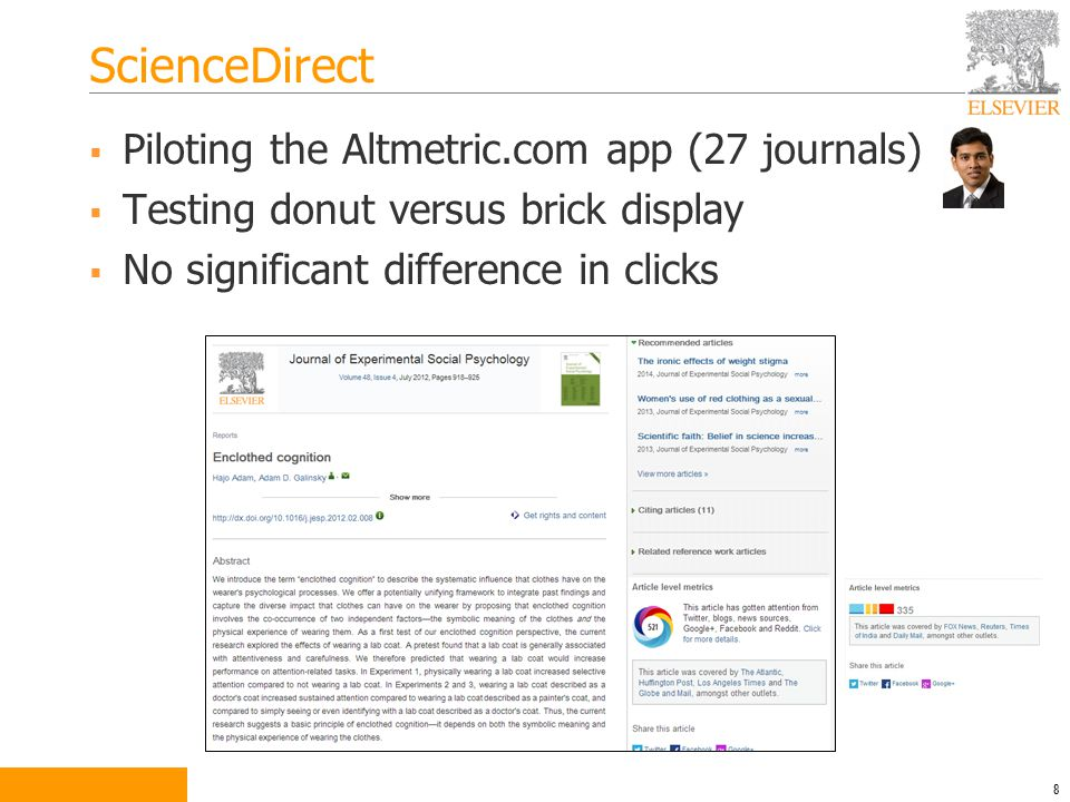 ScienceDirect  Piloting the Altmetric.com app (27 journals)  Testing donut versus brick display  No significant difference in clicks 8