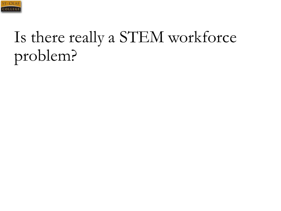 Is there really a STEM workforce problem