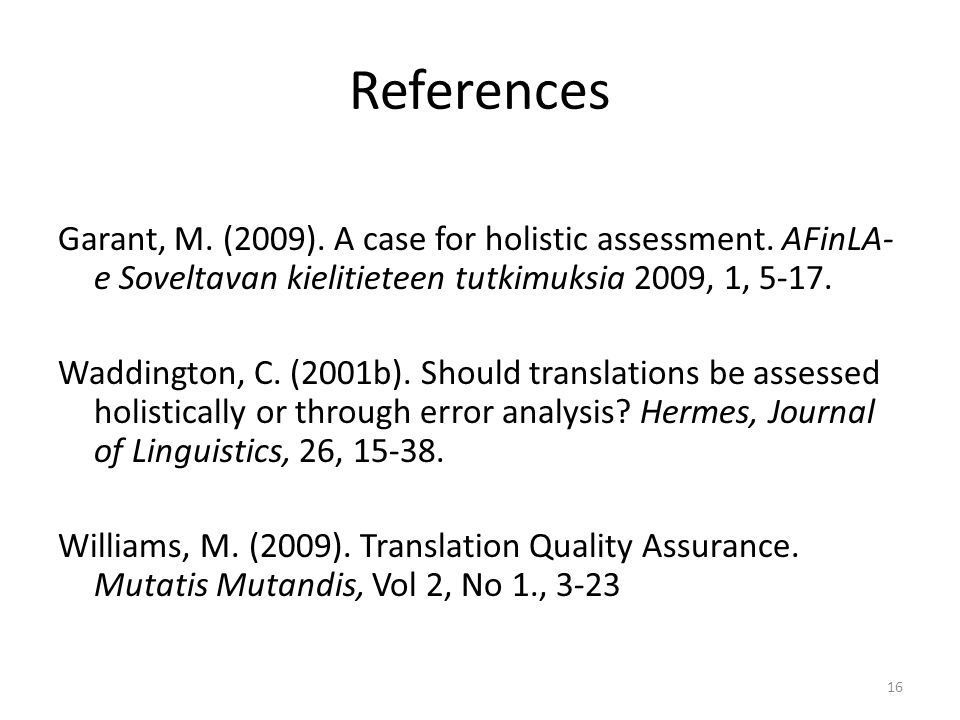 References Garant, M. (2009). A case for holistic assessment.