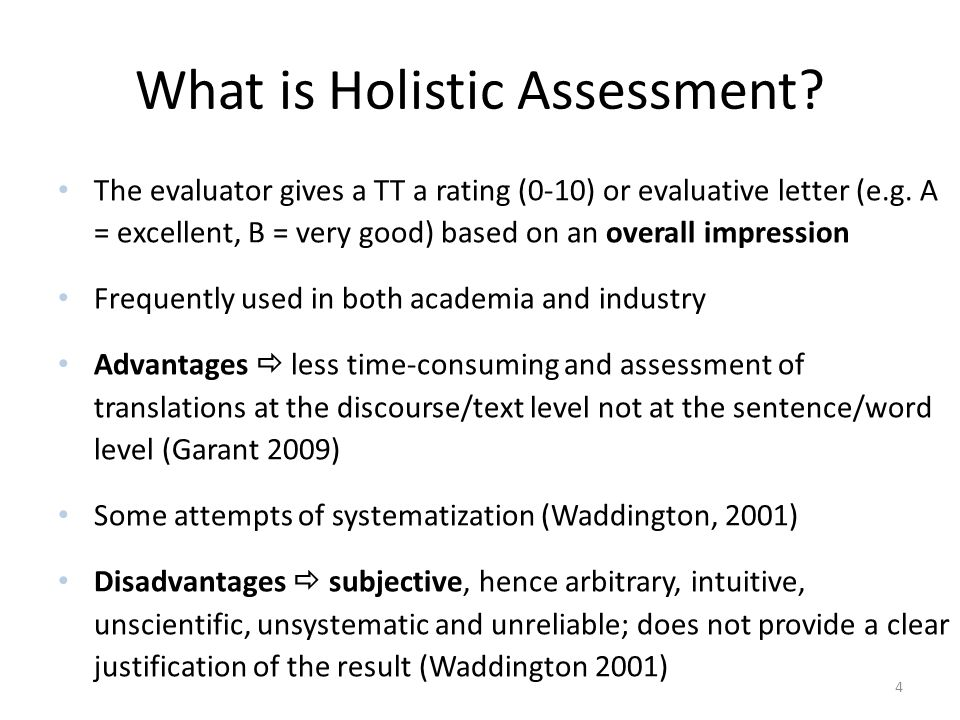 What is Holistic Assessment. The evaluator gives a TT a rating (0-10) or evaluative letter (e.g.
