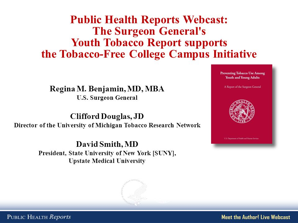 Regina M. Benjamin, MD, MBA U.S. Surgeon General Clifford Douglas, JD Director of the University of Michigan Tobacco Research Network David Smith, MD