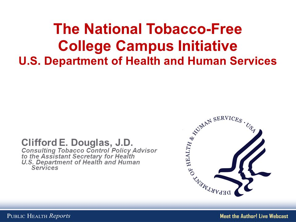 Clifford E. Douglas, J.D. Consulting Tobacco Control Policy Advisor to the Assistant Secretary for Health U.S. Department of Health and Human Services