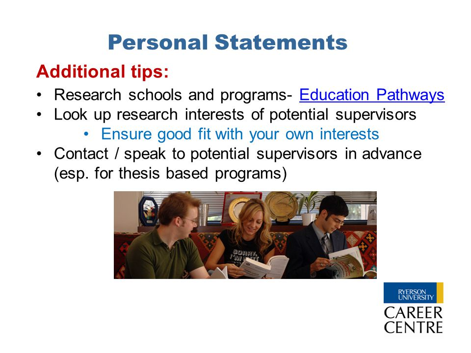 Personal Statements Research schools and programs- Education PathwaysEducation Pathways Look up research interests of potential supervisors Ensure goo