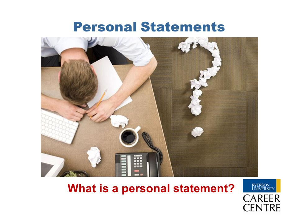 Personal Statements What is a personal statement?