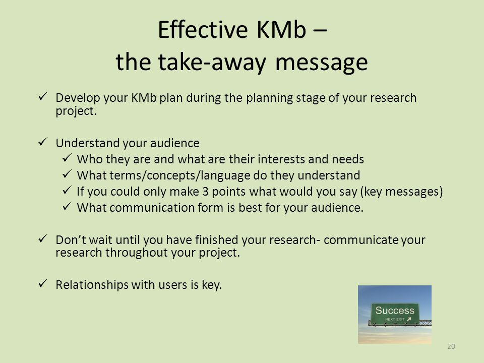 Develop your KMb plan during the planning stage of your research project.