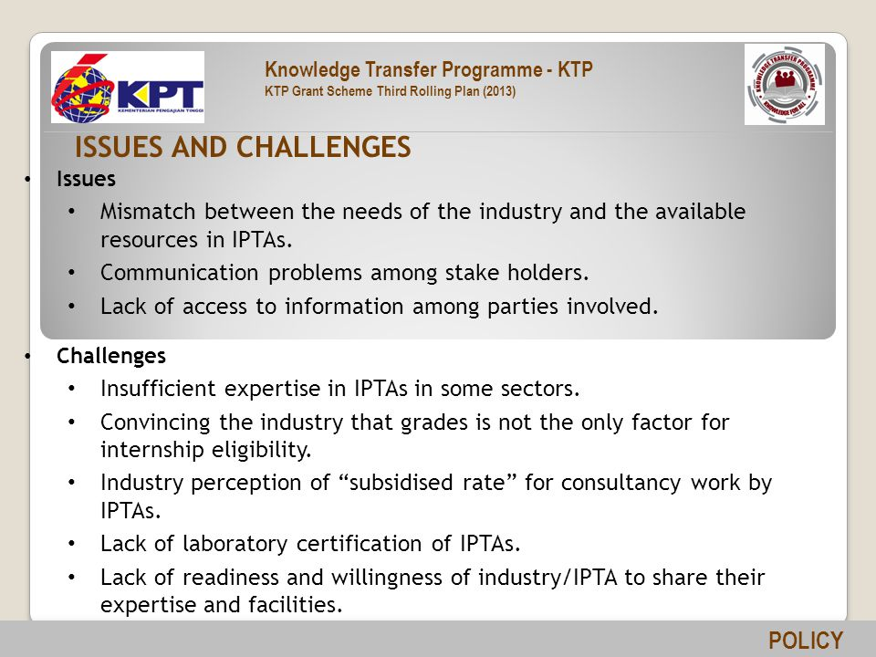 Issues Mismatch between the needs of the industry and the available resources in IPTAs.